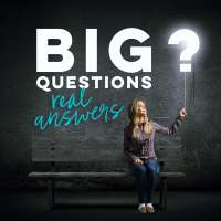 BIG Questions; Real Answers Part 2