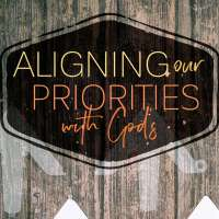 Aligning our Priorities with God's