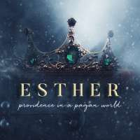 Esther: Providence in a Pagan World